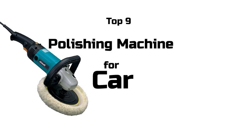 best car polishers 2017